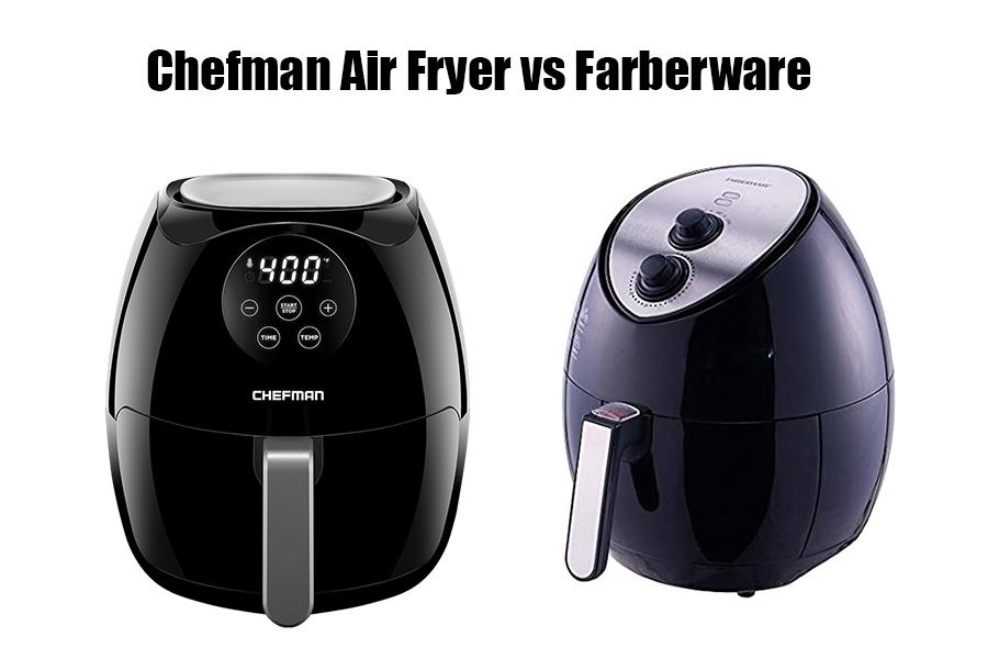 Chefman Air Fryer vs Farberware