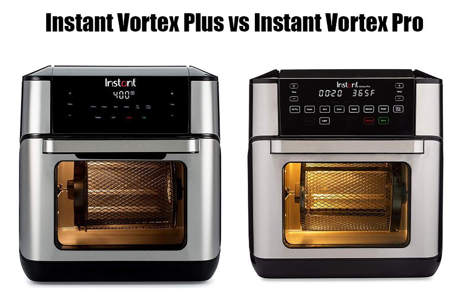 Instant Vortex Plus vs Instant Vortex Pro