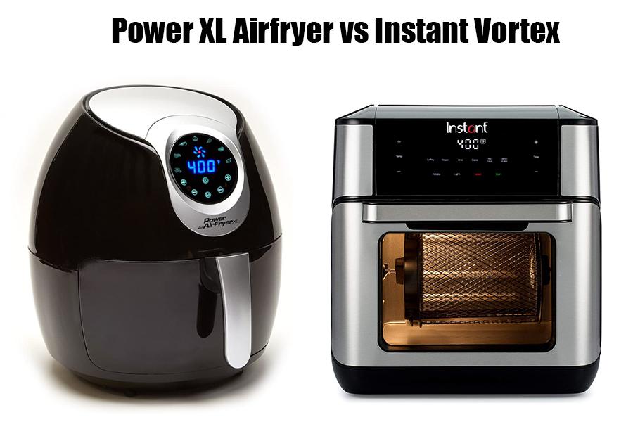Power XL Airfryer vs Instant Vortex