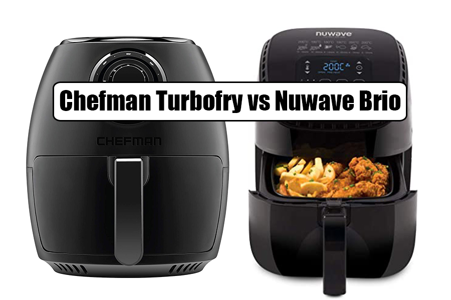 Chefman Turbofry vs Nuwave Brio