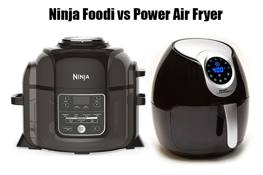 Ninja Foodi vs Power Air Fryer