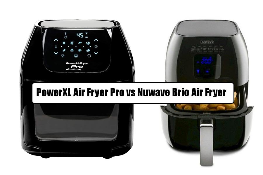 PowerXL Air Fryer Pro vs Nuwave Brio Air Fryer