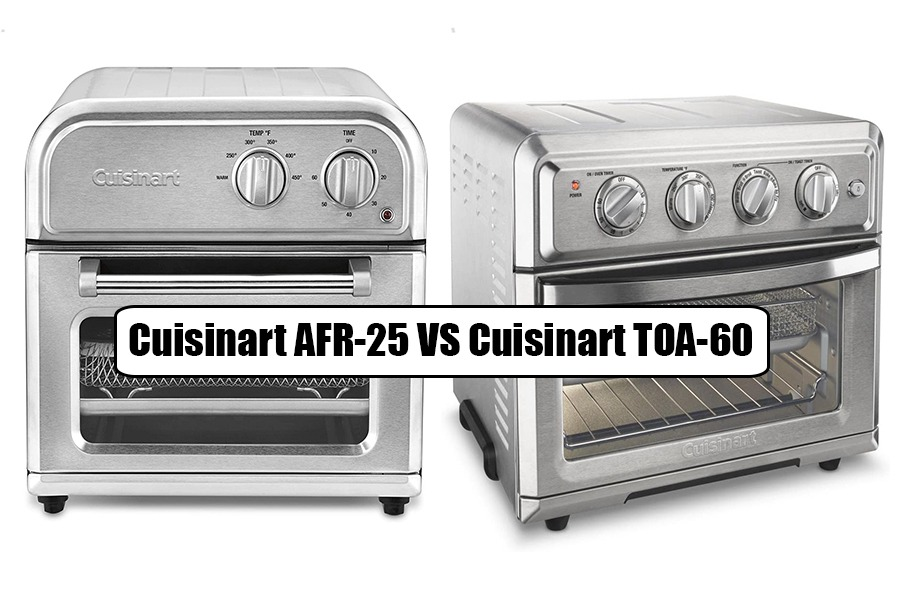 Cuisinart AFR-25 Vs Cuisinart TOA-60