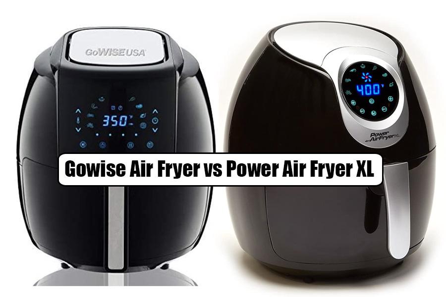Gowise Air Fryer vs Power Air Fryer XL