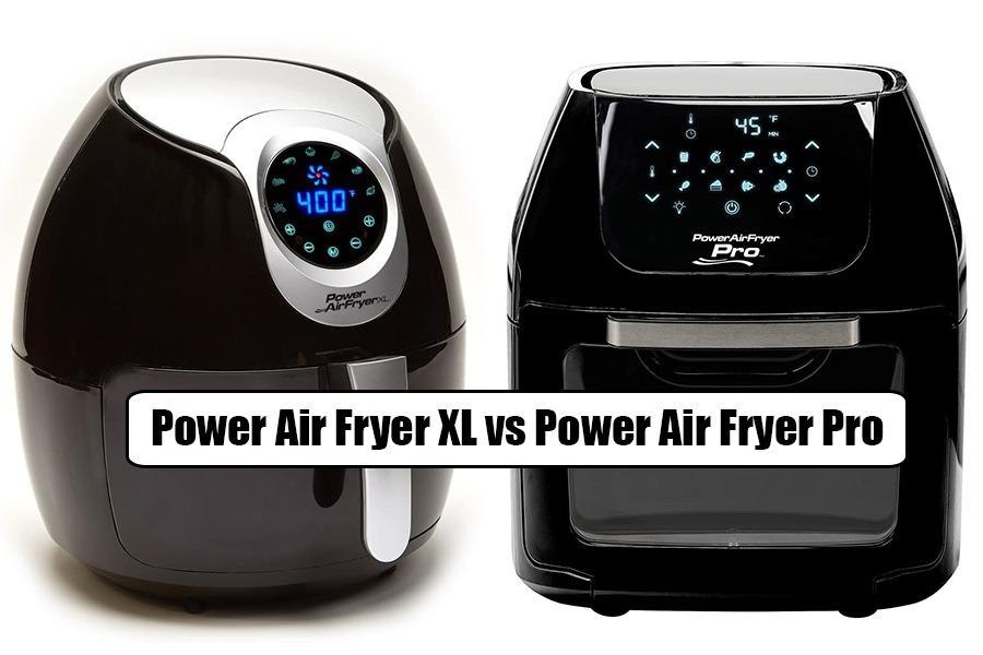 Power Air Fryer XL Vs Power Air Fryer Pro