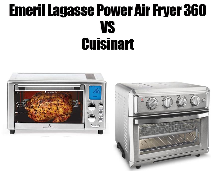Emeril Lagasse Power Air Fryer 360 vs Cuisinart