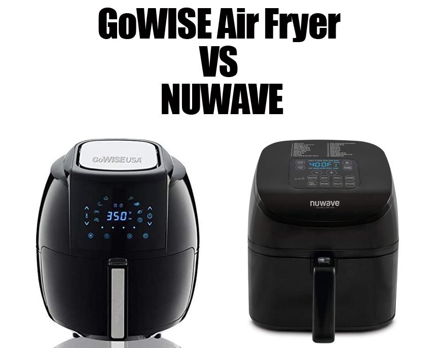 Gowise Air Fryer Vs Nuwave