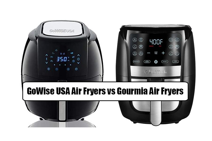 GoWise USA Air Fryers vs Gourmia Air Fryers