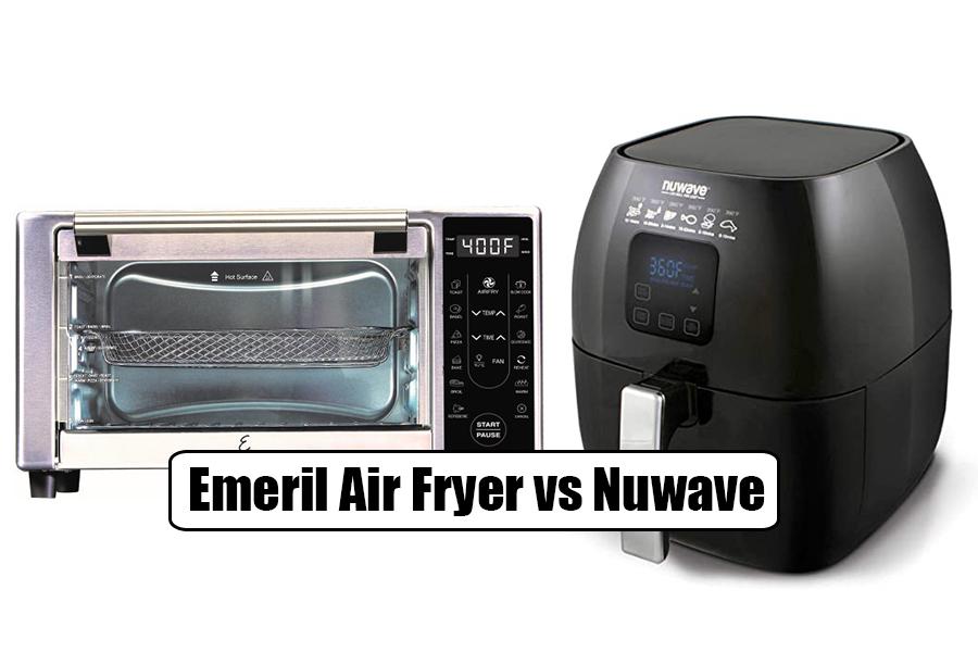 Emeril Air Fryer vs Nuwave