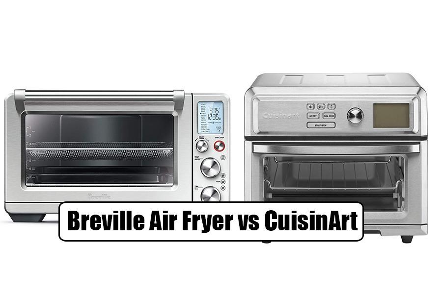 Cuisinart vs Breville Air Fryer