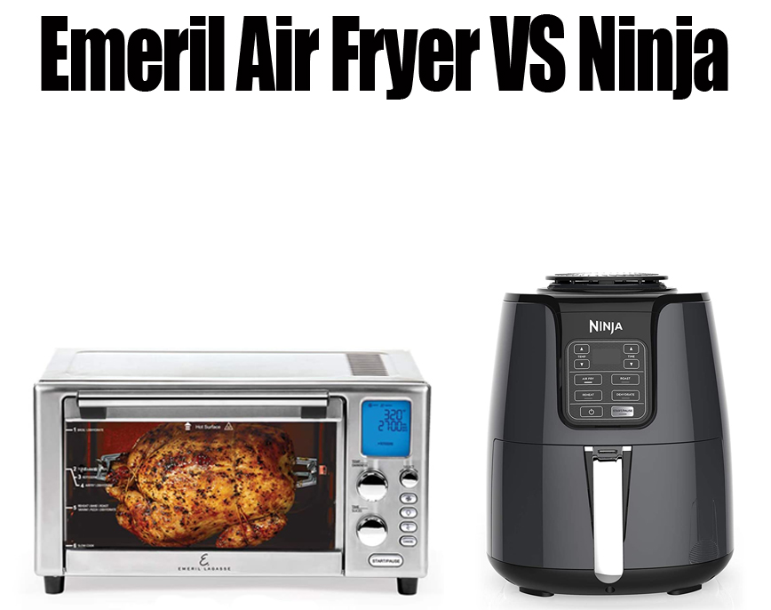 Emeril Air Fryer vs Ninja