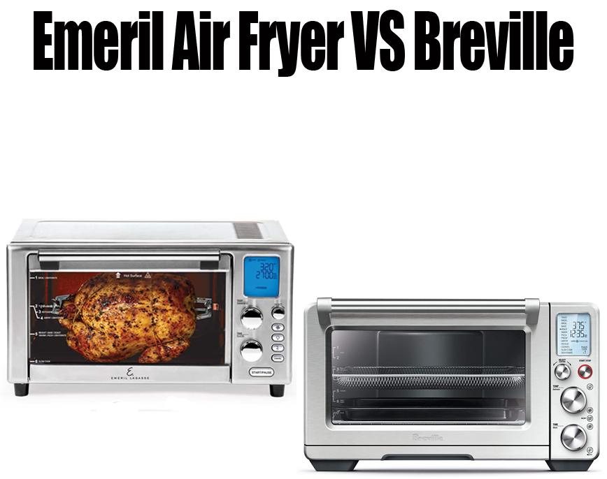 Emeril air fryer vs Breville