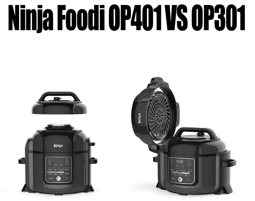 Ninja Foodi OP401 vs OP301