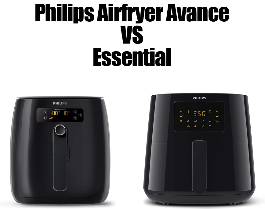 Philips Airfryer Avance vs Essential