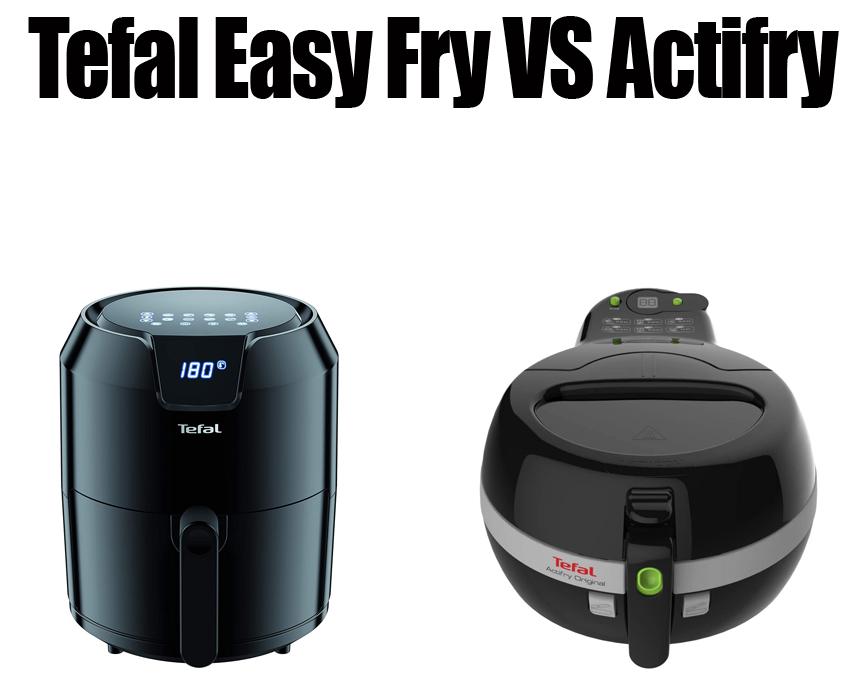 Tefal Easy Fry vs Actifry
