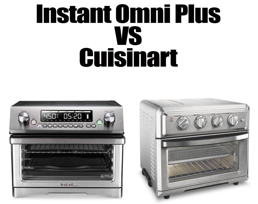 Instant Omni Plus VS Cuisinart