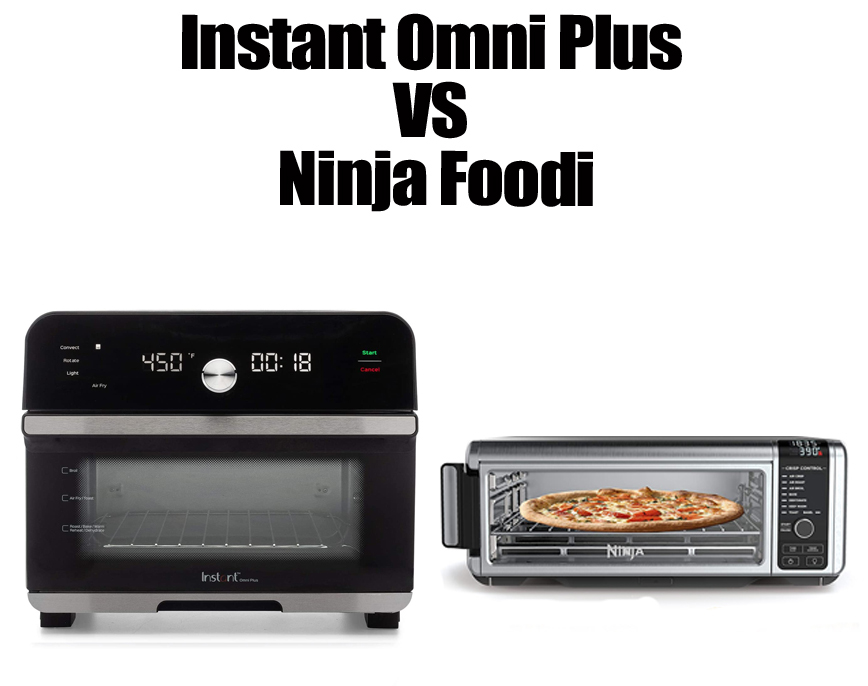 Instant Omni Plus VS Ninja Foodi